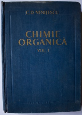 C. D. Nenitescu - Chimie organica (vol. I, editie hardcover)