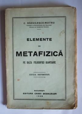 C. Radulescu Motru - Elemente de metafizica pe basa filosofiei kantiene (editie interbelica)