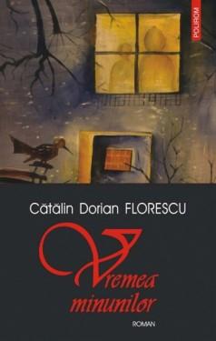 Catalin Dorian Florescu - Vremea minunilor
