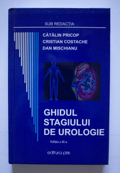 Catalin Pricop, Cristian Costache, Dan Mischianu - Ghidul stagiului de urologie (editie hardcover)