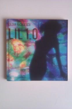 Cezar Nicolescu - Lil 1.0 (editie bilingva, romano-engleza)