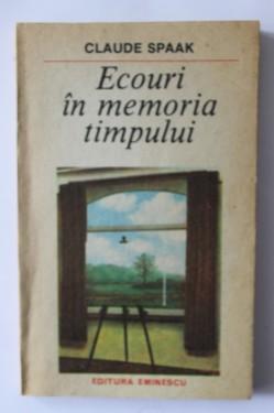 Claude Spaak - Ecouri in memoria timpului