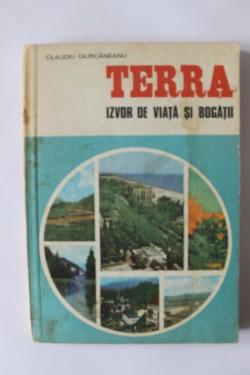 Claudiu Giurcaneanu - Terra. Izvor de viata si bogatii