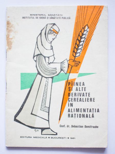 Conf. dr. Sebastian Dumitrache - Painea si alte derivate cerealiere in alimentatia rationala