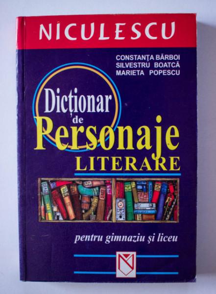 Constanta Barboi, Silvestru Boanca, Marieta Popescu - Dictionar de personaje literare (pentru gimnaziu si liceu)