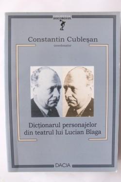 Constantin Cublesan (coord.) - Dictionarul personajelor din teatrul lui Lucian Blaga