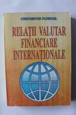 Constantin Floricel - Relatii valutar financiare internationale
