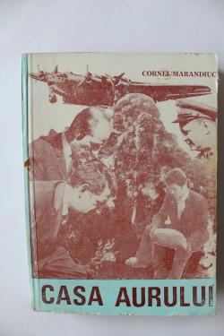 Cornel Marandiuc - Casa aurului