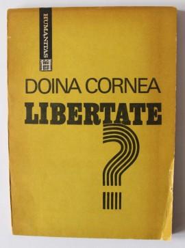 Doina Cornea - Libertate?