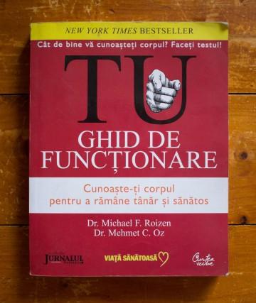 Dr. Michael F. Roizen, Dr. Mehmet C. Oz - Ghid de functionare
