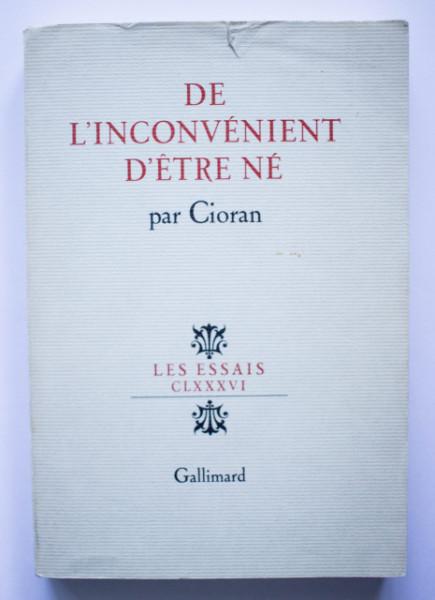 E. M. Cioran - De l`inconvenient d`etre ne