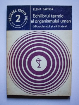 Elena Barnea - Echilibrul termic al organismului uman (Microclimatul si sanatatea)