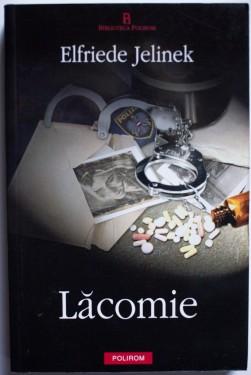Elfriede Jelinek - Lacomie