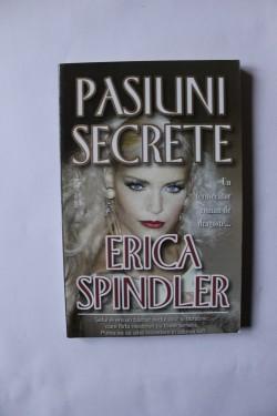 Erica Spindler - Pasiuni secrete