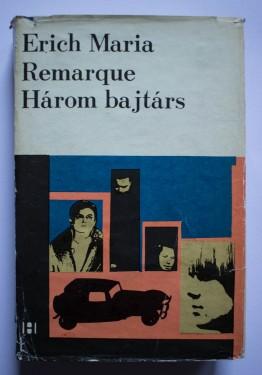 Erich Maria Remarque - Harom bajtars (editie hardcover)
