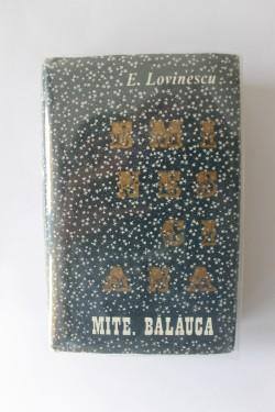Eugen Lovinescu - Mite. Balauca (editie hardcover, bibliofila, exemplarul 21)