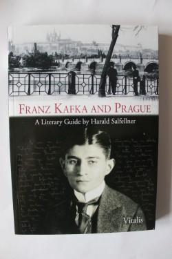 Franz Kafka and Prague - A Literary Guide by Harald Salfellner