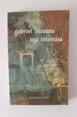 Gabriel Liiceanu - Usa interzisa