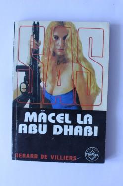 Gerard de Villiers - Macel la Abu Dhabi