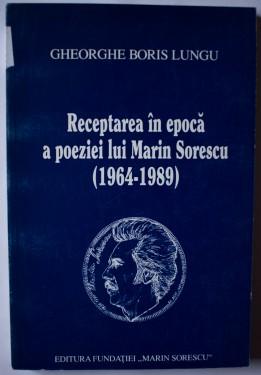 Gheorghe Boris Lungu - Receptarea in epoca a poeziei lui Marin Sorescu (1964-1989)