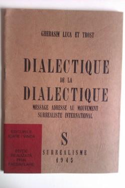 Gherasim Luca et Trost - Dialectique de la de dialectique. Message adresse au mouvement surrealiste international