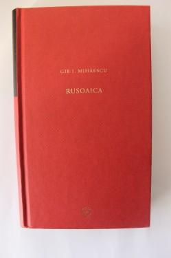 Gib I. Mihaescu - Rusoaica (editie hardcover)