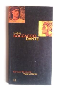 Giovanni Boccaccio - Viata lui Dante. In oglinda Bocaccio-Dante