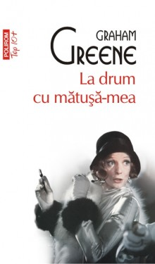 Graham Greene - La drum cu matusa-mea