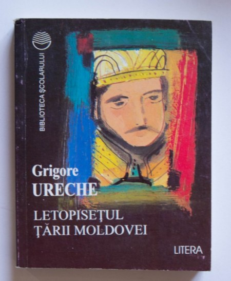 Grigore Ureche - Letopisetul Tarii Moldovei