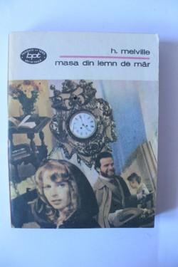 Herman Melville - Masa din lemn de mar