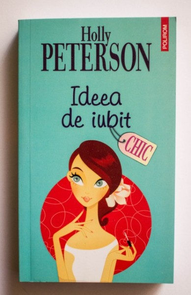 Holly Peterson - Ideea de iubit