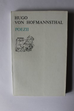 Hugo von Hofmannsthal - Poezii (editie bilingva, romano-germana)