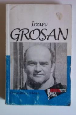 Ioan Grosan - Povestiri alese (cu autograf)