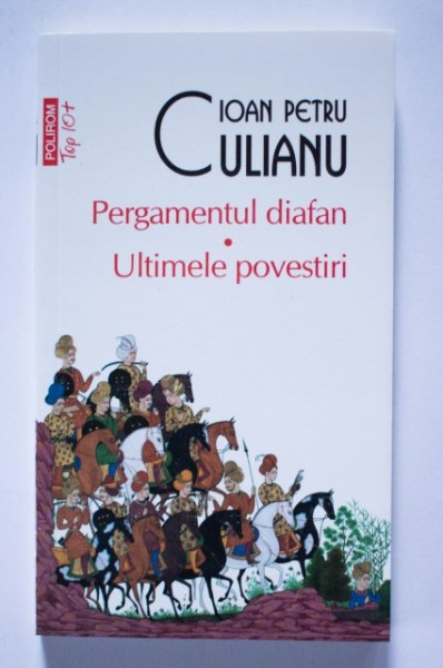 Ioan Petru Culianu - Pergamentul diafan. Ultimele povestiri