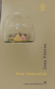 Ioan Pintea - Casa teslarului (contine CD, cu autograf)