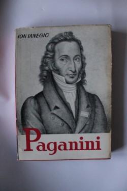 Ion Ianegic - Paganini. Omul si opera