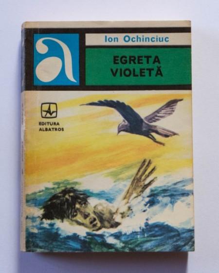 Ion Ochinciuc - Egreta violeta