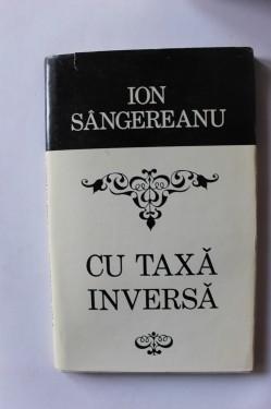 Ion Sangereanu - Cu taxa inversa (volum de debut, cu autograf)