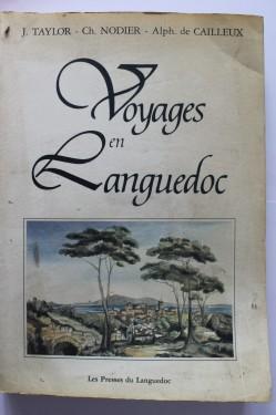 J. Taylor, Ch. Nodier, Alph. de Cailleux - Voyages en Languedoc