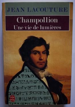 Jean Lacouture - Champollion. Une vie de lumieres