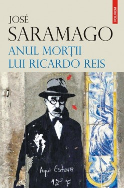 Jose Saramago - Anul mortii lui Ricardo Reis (editie hardcover)