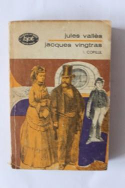 Jules Valles - Jacques Vingtras. Copilul