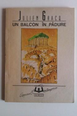 Julien Gracq - Un balcon in padure