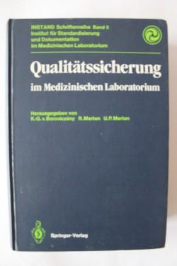 K.-G. von Boroviczeny, R. Merten, U.P. Merten - Qualitatssicherung im Medizinischen Laboratorium (editie hardcover, in limba germana)