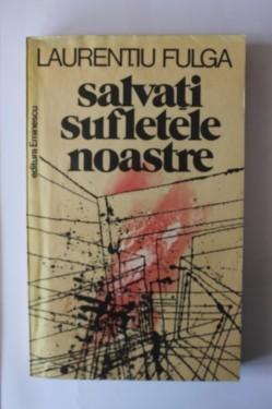 Laurentiu Fulga - Salvati sufletele noastre