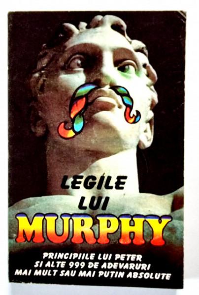 Legile lui Murphy. Principiile lui Peter si alte 999 de adevaruri mai mult sau mai putin absolute