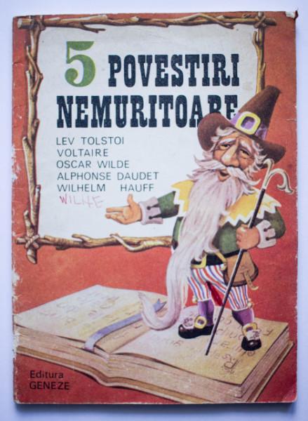 Lev Tolstoi, Voltaire, Oscar Wilde, Alphonse Daudet, Wilhelm Hauff - 5 povestiri nemuritoare
