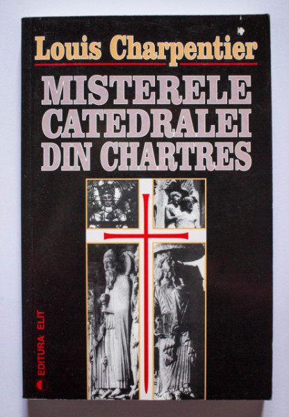 Louis Charpentier - Misterele catedralei din Chartres