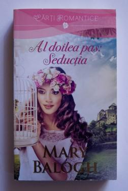 Mary Balogh - Al doilea pas: Seductia