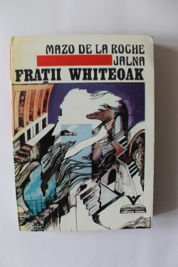 Mazo de la Roche - Fratii Whiteoak